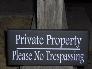 Private Property Please No Trespassing Wood Vinyl Outdoor Yard Sign Post Custom Handmade Personalized Home Decor Sign Hang Door Fence Gate