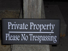 Load image into Gallery viewer, Private Property Please No Trespassing Wood Vinyl Sign Plaque To Keep Outdoor Warning Signs  Home Sign Business Sign Yard Art Privacy Sign - Heartfelt Giver