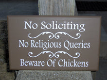 Load image into Gallery viewer, No Soliciting No Religious Queries Beware of Chicken Wood Vinyl Sign Brown Hen Rooster Freen Range Chicken Coop Farm Outdoor Sign Decor Chic