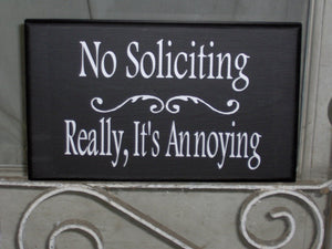 No Soliciting Really It's Annoying Wood Vinyl Sign Do Not Disturb Wooden Signs For Home Decor Signs Door Decor Yard Sign Gate Sign Outdoor
