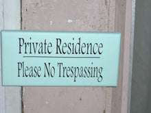 Load image into Gallery viewer, Private Residence Please No Trespassing Wooden Signs Vinyl Sign Seafoam Beach Cottage Wall Hangings Door Hanger Home Decor Sign Porch Sign