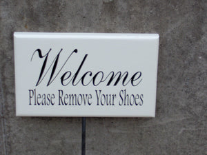Welcome Sign Please Remove Shoes Wood Vinyl Sign Yard Stake Sign Garden Sign Porch Sign Outdoor Decor Take Off Shoes Front Porch Sign Plaque