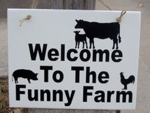 Load image into Gallery viewer, Welcome To The Funny Farm Wood Vinyl Sign Animals Cow Pig Rooster Whimsical Family Fun Humorous Witty Porch Home Decor Wall Decor Hanger Art
