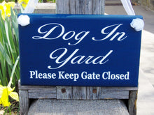 Load image into Gallery viewer, Dog In Yard Please Keep Gate Closed Wood Vinyl Sign Navy Blue Fence Gate Sign Outdoor Porch Front Door Decor Security Wall Decor Backyard