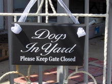 Load image into Gallery viewer, Dogs In Yard Please Keep Gate Closed Wood Vinyl Signs Security Gate Sign Dog Lover Gift Guard Dog Door Hanger Dog Signs New Home Puppy Yard