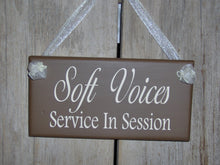 Load image into Gallery viewer, Soft Voices Service In Session Wood Vinyl Sign Brown Business Sign Office Supplies Massage Spa Therapy Quiet Please Plaque Door Modern Sign