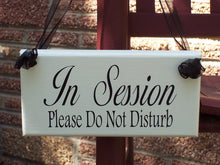 Load image into Gallery viewer, In Session Door Sign Please Do Not Disturb Wood Vinyl Business Sign Custom Office Supplies
