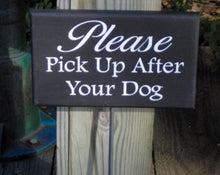 Load image into Gallery viewer, Please Pick Up After Dog Wood Vinyl Stake Sign Pet Supplies No Dog Poop Sign Dog Wood Sign Dog Sign Outdoor Sign Yard Art Dog Lover Gift