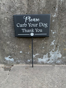 Please Curb Your Dog Thank You Wood Vinyl Front Lawn Stake Sign - Heartfelt Giver