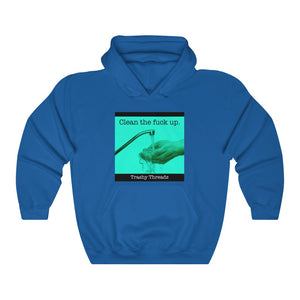 Clean the Fuck Up Hooded Sweatshirt