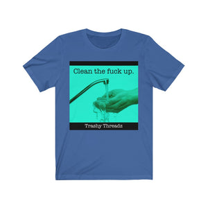 Clean the Fuck Up Tee