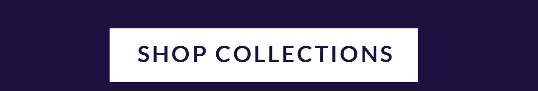 SHOP COLLECTIONS