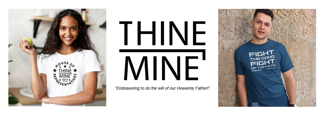 Thine¬Mine: Christian apparel for those who seek to do the will of God!