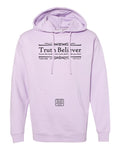 """Truth Believer"" Thine¬Mine Hooded Sweatshirt"