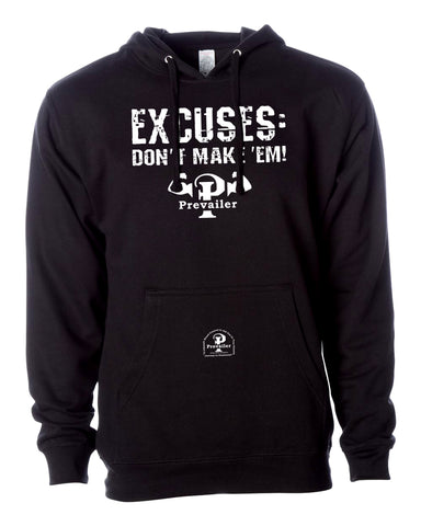"""Excuses: Don't Make 'Em!"" Prevailer Hooded Sweatshirt"