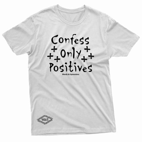 """Confess Only Positives"" W & E Tee"
