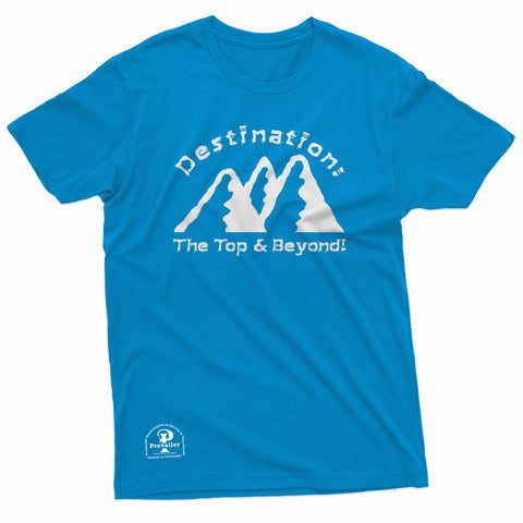 """Destination: The Top & Beyond!""Prevailer Tee"
