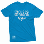 """Excuses: Don't Make 'Em!"" - Prevailer Tee"