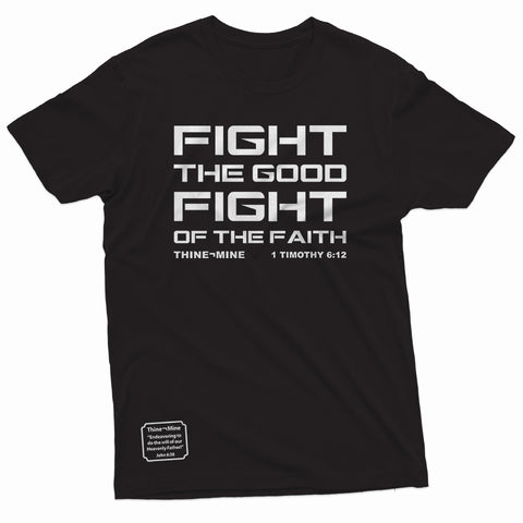 """Fight the Good Fight of the Faith"" Thine¬Mine Tee"