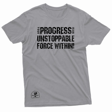 """Progress is Unstoppable!"" - Prevailer Tee"