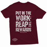 """Put in the Work: Reap the Rewards"" W & E Tee"