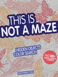 This Is Not A Maze Hidden Objects Color Search
