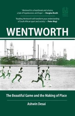 Wentworth: The Beautiful Game and the Making of Place by Ashwin Desai