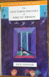 Jack Mapanje - The Chattering Wagtails of Mikuyu Prison