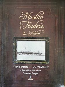 Muslim Traders in Natal - Suleman Dangor
