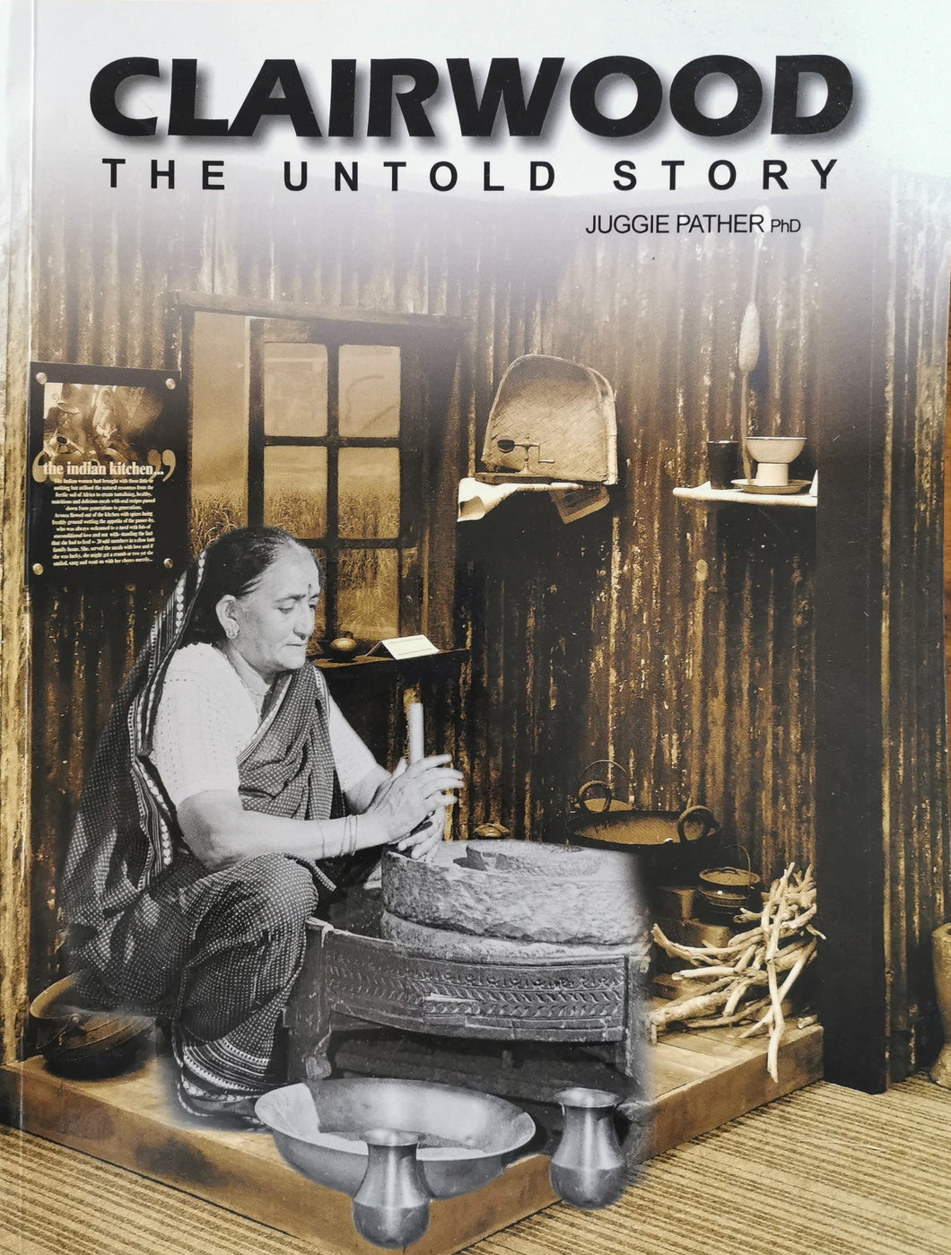 Clairwood - The Untold Story by Juggie Pather