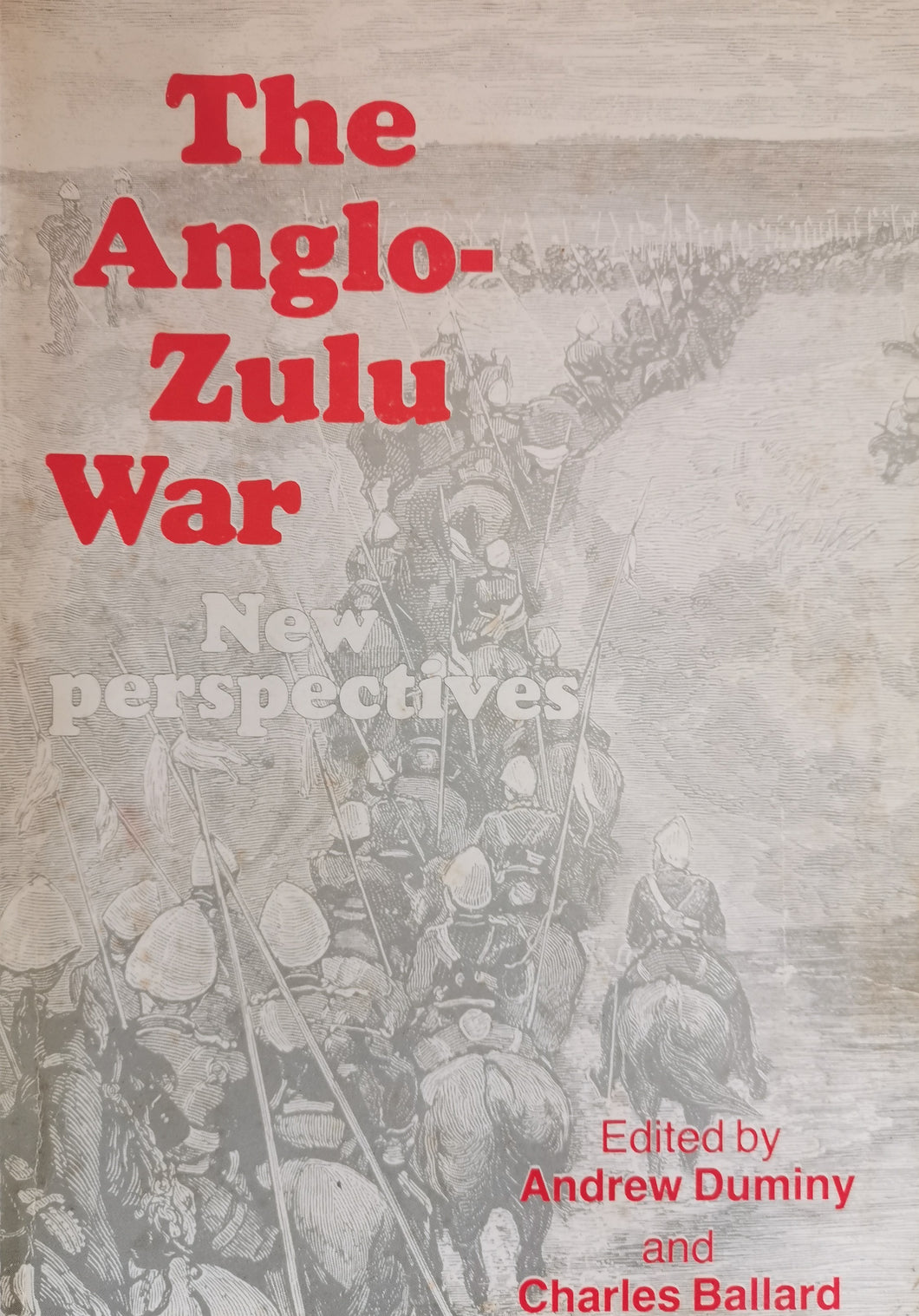 The Anglo-Zulu War: New Perspectives by A. Duminy and C. Ballard