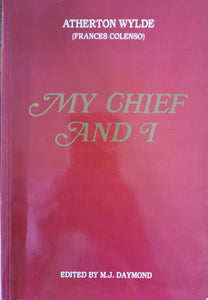 My Chief and I - Frances Colenso