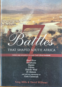 7 Battles that shaped South Africa by Greg Mills and David Williams