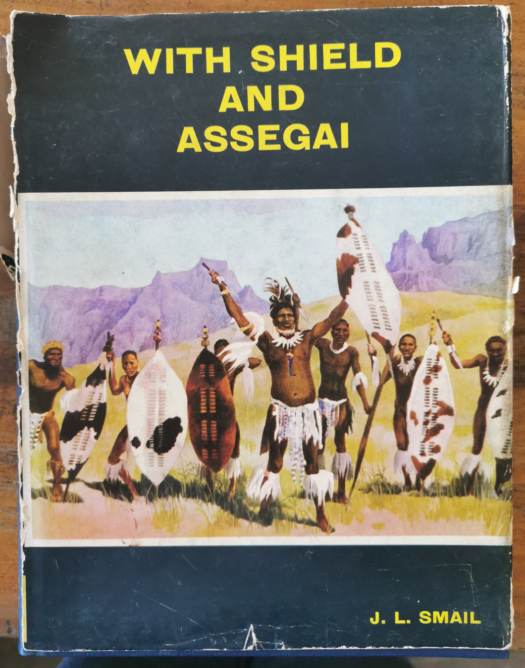 With Shield and Assegai - J.L. Smail