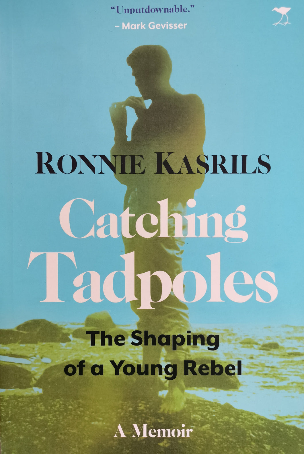 Ronnie Kasrils - Catching Tadpoles: The Shaping of a Young Rebel