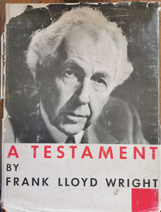 A Testament - Frank Lloyd Wright