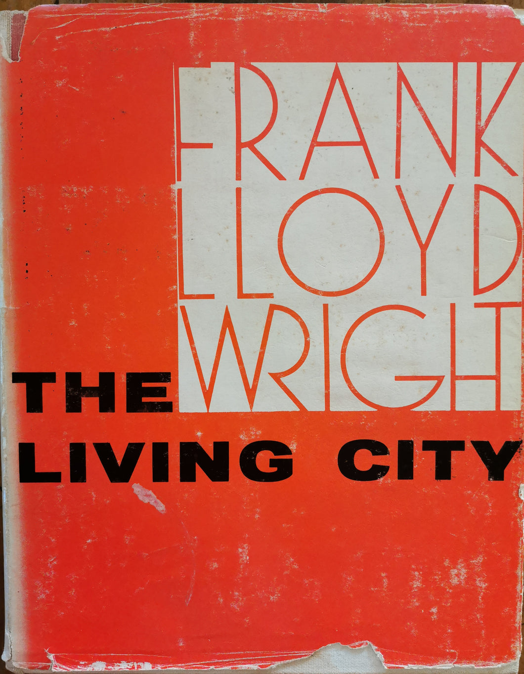 The Living City - Frank Lloyd Wright