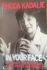 Rhoda Kadalie: In Your Face - Conversations about People and Politics