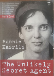 The Unlikely Secret Agent - Ronnie Kasrils