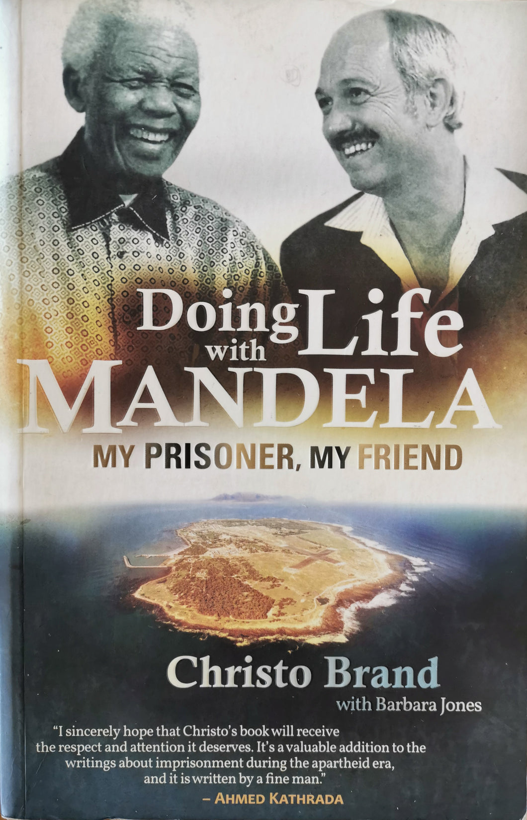 Doing Life with Mandela: My Prisoner, My Friend by Christo Brand