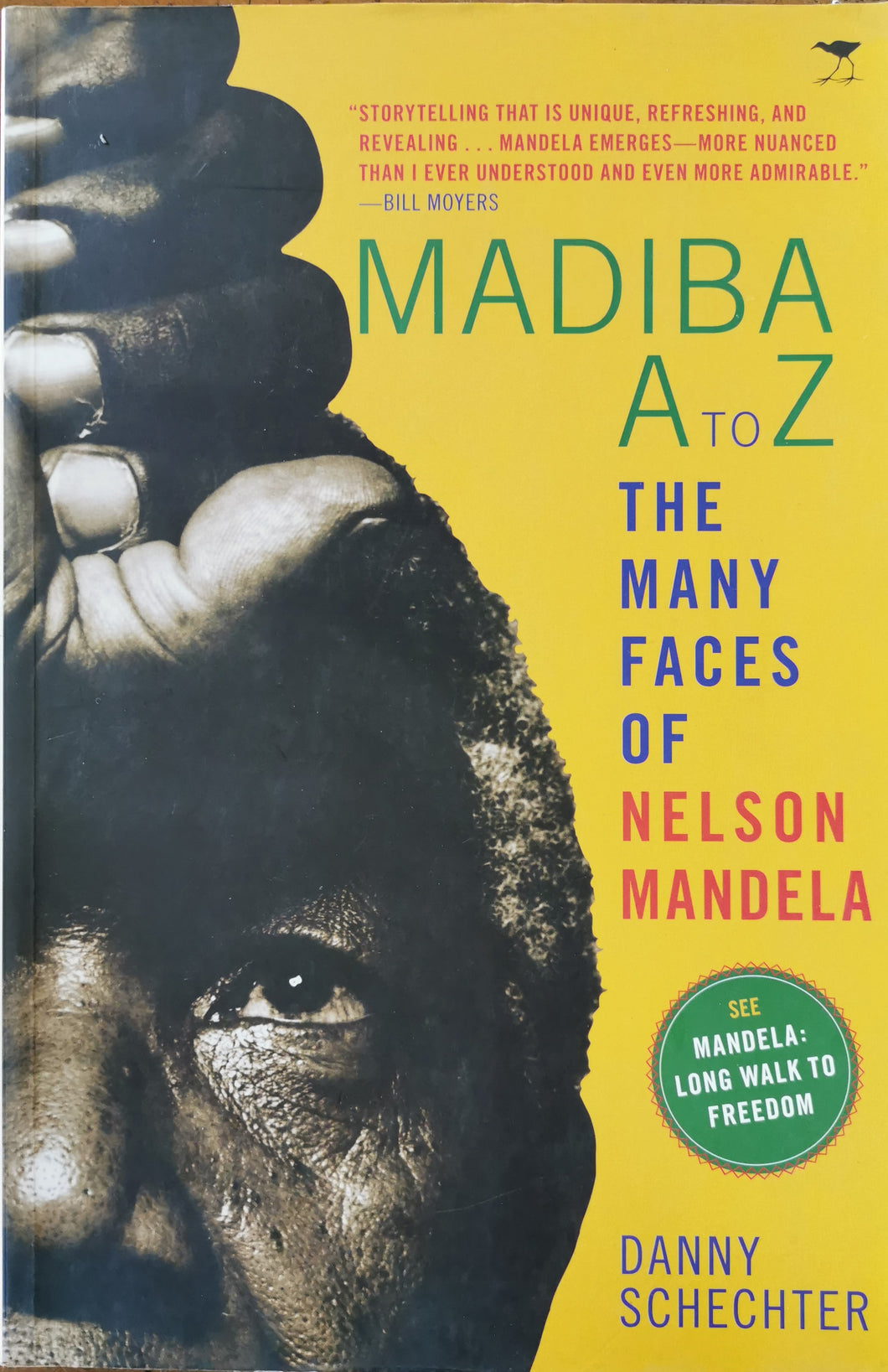 Madiba A to Z: The Many Faces of Nelson Mandela - Danny Schechter