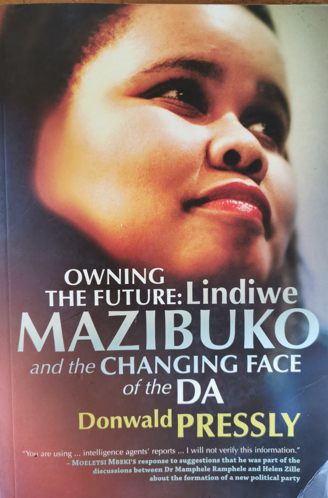 Owning the Future: Lindiwe Mazibuko and the Changing Face of the DA - Donwald Pressley