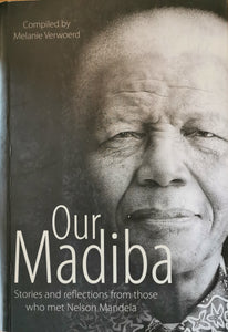 Our Madiba: Stories and Reflection from those who met Nelson Mandela