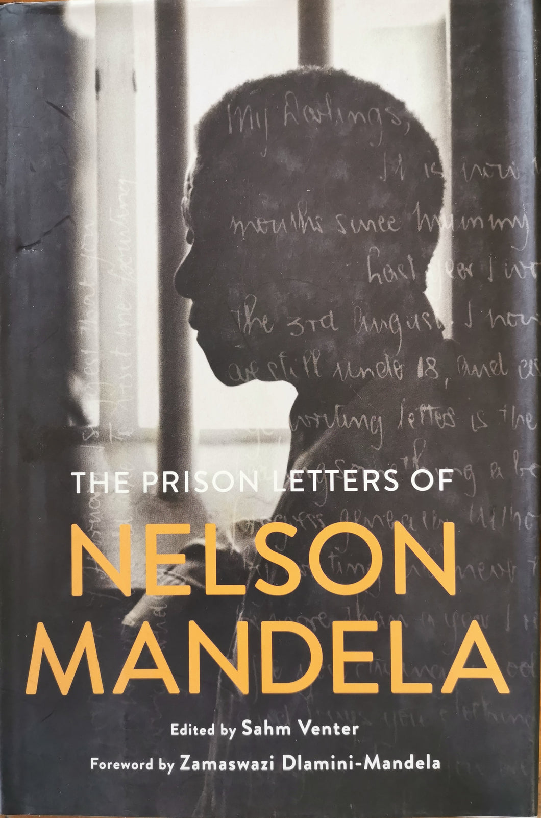 The Prison Letters of Nelson Mandela - edited by Sahm Venter