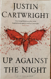 Justin Cartwright - Up Against the Night (Signed copy)
