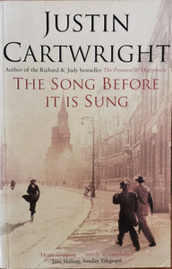 Justin Cartwright - The Song before it is Sung