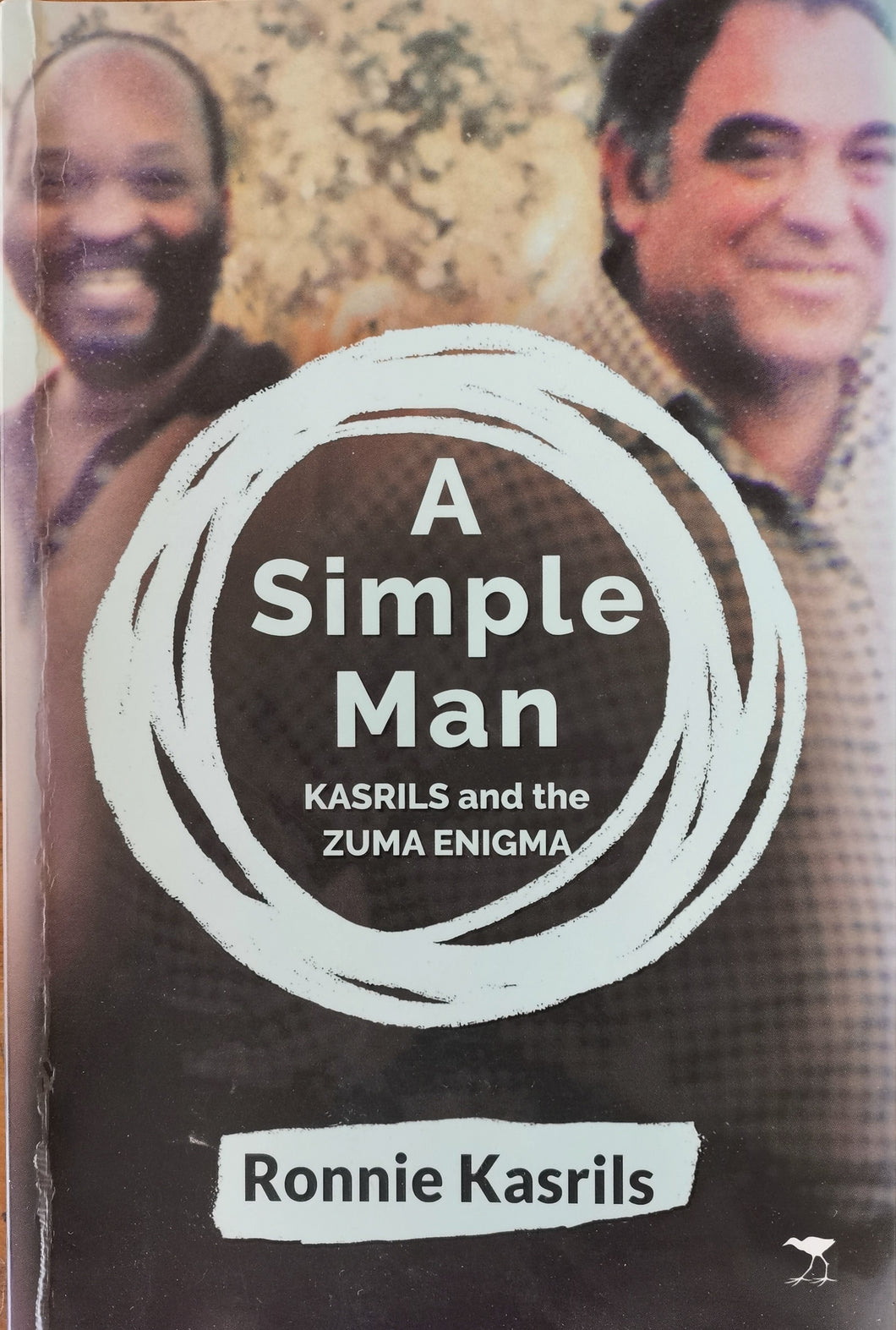 Ronnie Kasrils - A Simple Man: Kasrils and the Zulu Enigma