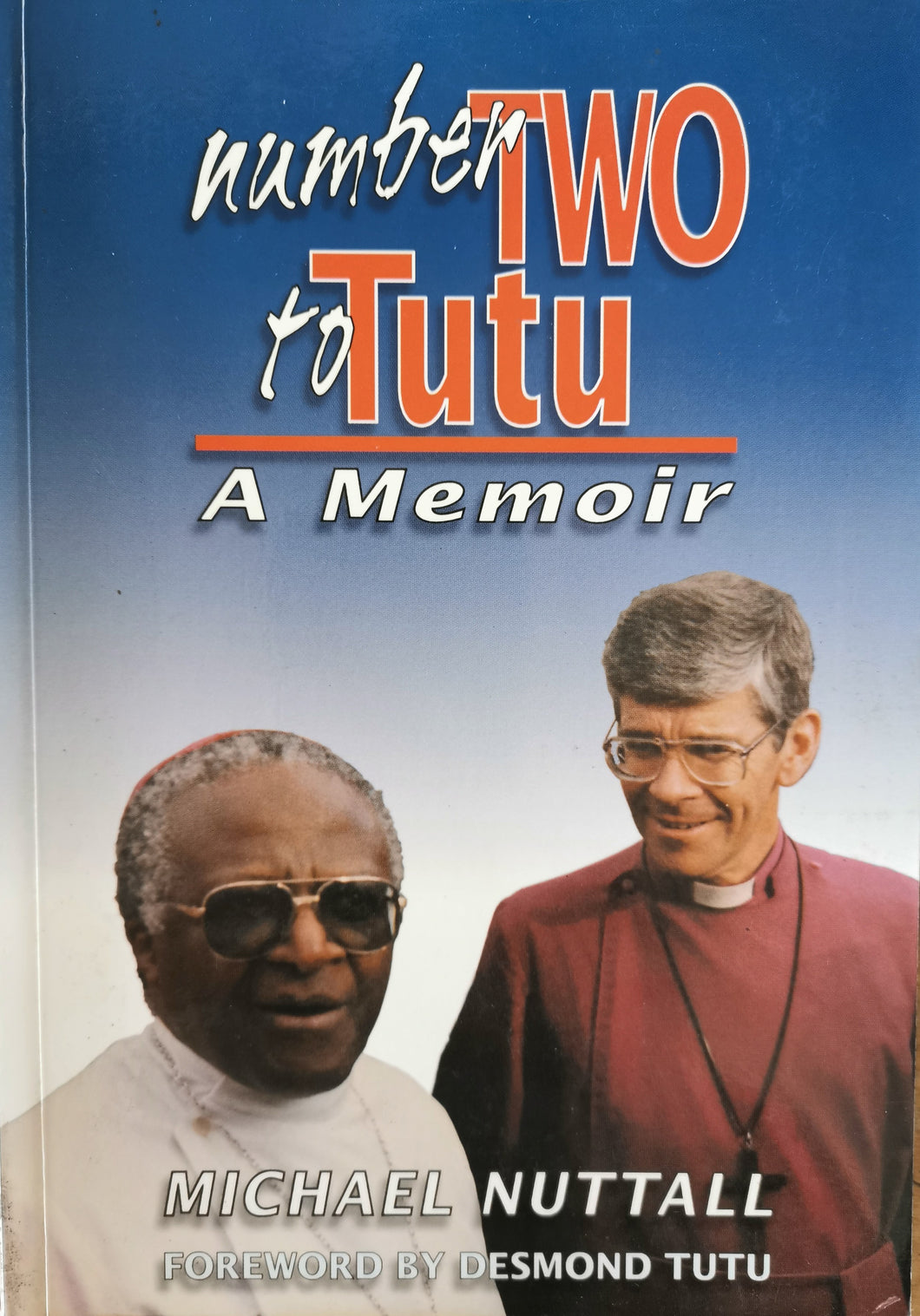 Number Two to Tutu - A Memoir by Michael Nuttall