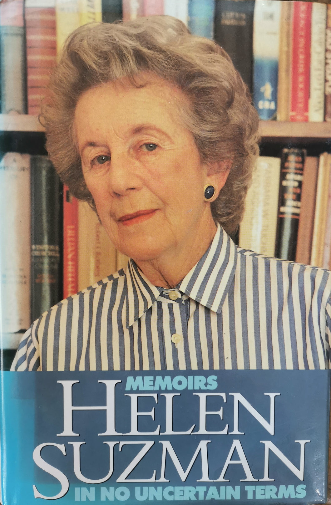 Helen Suzman:  In no Uncertain Terms
