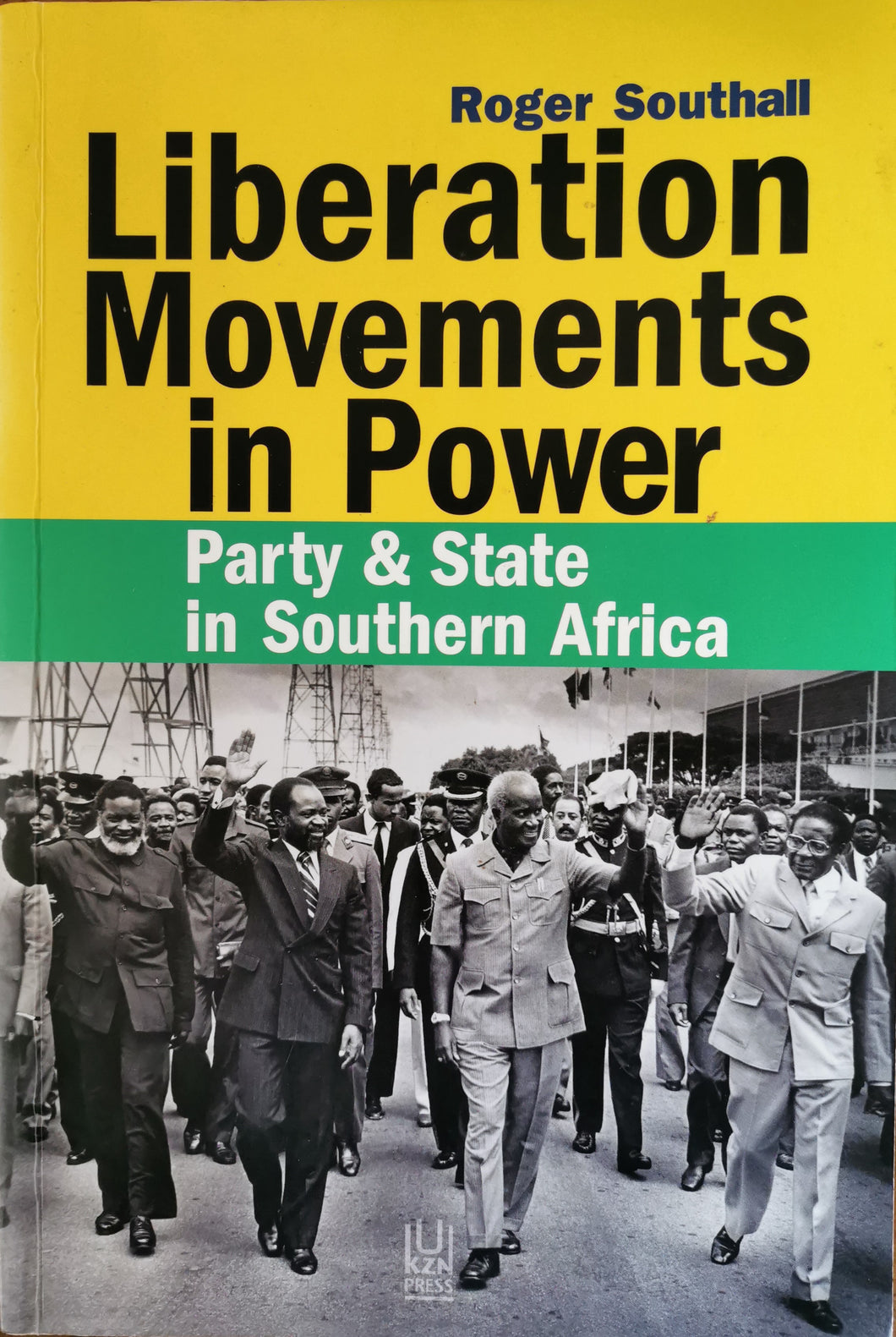 Liberation Movements in Power: Party and State in Southern Africa - Roger Southall
